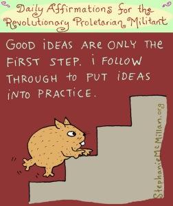 """""""Ide-ide bagus hanyalah langkah pertama, saya lanjutkan melangkah untuk meletakkan ide ke dalam praktek"""""""